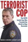 Terrorist Cop: The NYPD Jewish Cop Who Traveled the World to Stop Terrorists - Mordecai Z. Dzikansky, Robert Slater, Mordecai Z. Dzikansky