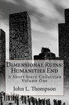 Dimensional Ruins: Humanities End - John Thompson