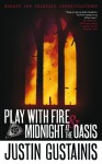 Play with Fire & Midnight at the Oasis (A Morris and Chastain Investigation) - Justin Gustainis