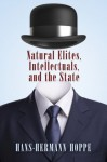 Natural Elites, Intellectuals, and the State - Hans-Hermann Hoppe