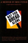 Not for Bread Alone: A Memoir - Moe Foner, Dan North, Ossie Davis