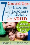 7 Crucial Tips For Parents and Teachers of Children with ADHD - Bryan L. Hutchinson, David A. Crenshaw, Catherine Avery