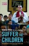 Suffer The Children dispatches to abd from the Front Line - Andrew White