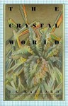 The Crystal World - J.G. Ballard