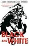Black and White - Jackie Kessler, Caitlin Kittredge