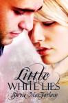 Little White Lies - Stevie MacFarlane
