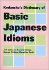 Kodansha's Dictionary Of Basic Japanese Idioms - Kodansha International