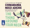 The Thing around Your Neck - Adjoa Andoh, Chimamanda Ngozi Adichie