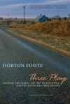 Three Plays: Dividing the Estate / The Trip to Bountiful / The Young Man from Atlanta - Horton Foote, John Guare