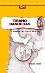 Tirano Banderas: Novela de Tierra Caliente - Ramsn del Valle Inclan, Ramsn del Valle Inclan