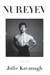 Nureyev: The Life - Julie Kavanagh