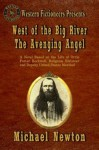 West of The Big River: The Avenging Angel - Michael Newton
