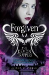 The Demon Trappers 3: Forgiven - Jana Oliver