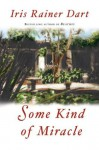 Some Kind of Miracle: A Novel - Iris Rainer Dart