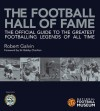 The Football Hall of Fame (Soccer): The Official Guide to the Greatest Footballing Legends of All Time - Robert Galvin, Bobby Charlton, Gordon Taylor