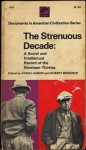 The Strenuous Decade: A Social and Intellectual Record of the 1930s - Daniel Aaron, Robert Bendiner