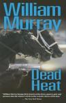 Dead Heat - William Murray