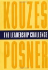 The Leadership Challenge: How to Keep Getting Extraordinary Things Done in Organizations (The Leadership Practices Inventory) - James M. Kouzes, Barry Z. Posner