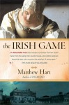 The Irish Game - Matthew Hart