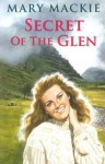 Secret of the Glen - Mary MacKie