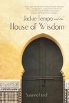 Jackie Tempo and the House of Wisdom - Suzanne Litrel