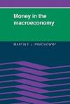 Money in the Macroeconomy - Martin Prachowny