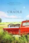 The Cradle: A Novel - Patrick Somerville