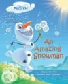Frozen: An Amazing Snowman - Barbara Jean Hicks, Olga Mosqueda