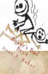 Baker's Bad Boys - Dean J. Baker