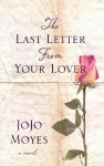 The Last Letter From Your Lover (Thorndike Press Large Print Basic Series) - Jojo Moyes