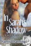 In Sarah's Shadow - Harris Channing