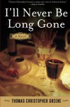 I'll Never Be Long Gone - Thomas Christopher Greene
