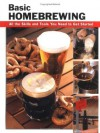 Basic Homebrewing: All the Skills and Tools You Need to Get Started (How To Basics) - Stacy Tibbetts, James Collins, Jim Parker