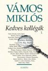Kedves kollégák I-II - Miklós Vámos