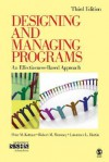 Designing and Managing Programs: An Effectiveness-Based Approach (SAGE Sourcebooks for the Human Services) - Peter M. Kettner, Robert M. Moroney, Lawrence L. Martin