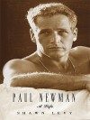 Paul Newman: A Life - Shawn Levy
