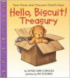 Hello, Biscuit! treasury: Three stories about everyone's favorite puppy - Alyssa Satin Capucilli