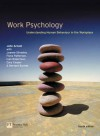 Work Psychology: Understanding Human Behaviour In The Workplace - John Arnold, Ray Randall