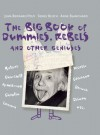 The Big Book of Dummies, Rebels and Other Geniuses - Jean Bernard Pouy, Serge Bloch, Anne Blanchard