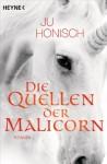 Die Quellen der Malicorn - Ju Honisch