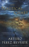 The Nautical Chart - Arturo Pérez-Reverte, Margaret Sayers Peden