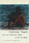 Visible Stars: New And Selected Poems - Bruce Whiteman, Theodore Enslin