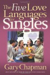 The Five Love Languages for Singles - Gary Chapman