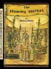 The Mummy Market - Nancy Brelis, Ben Shecter
