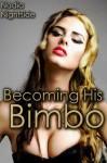 Becoming His Bimbo - Nadia Nightside