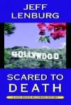 Scared to Death: A Lori Matrix Hollywood Mystery - Jeff Lenburg