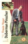 How to Train Your Doberman Pinscher (Tr-107) - Liz Palika