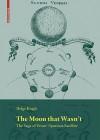 The Moon That Wasn't: The Saga of Venus' Spurious Satellite - Helge Kragh, Kurt Möller Pedersen