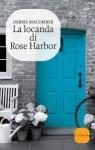 La locanda di Rose Harbor (Romanzo) (Italian Edition) - Debbie Macomber, Giulia Tomei