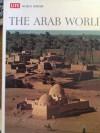 The Arab World ( LIFE World Library ) - Desmond Stewart